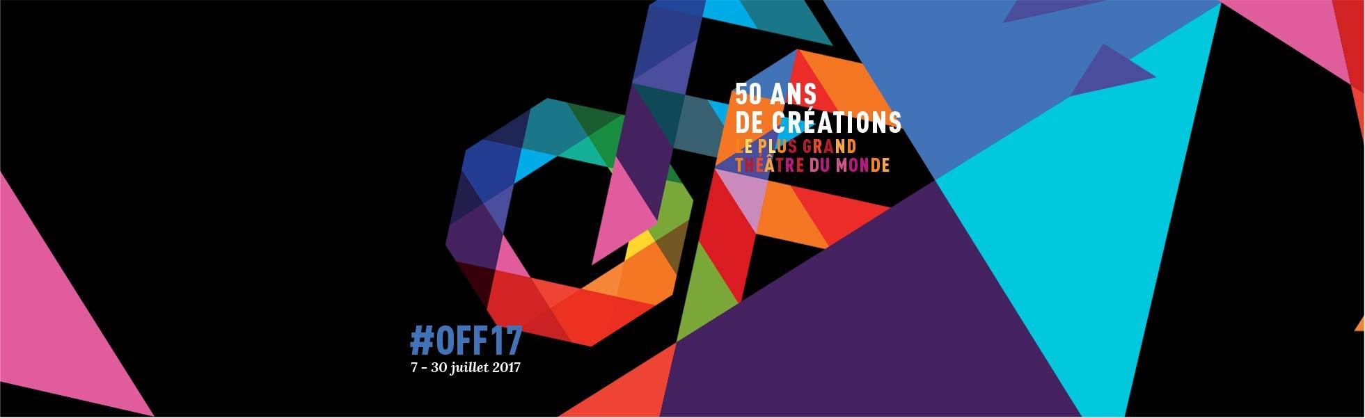 Festival Off 2017 : du 7 au 30 juillet